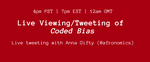 Live viewing/tweeting of coded bias with Anna Gifty